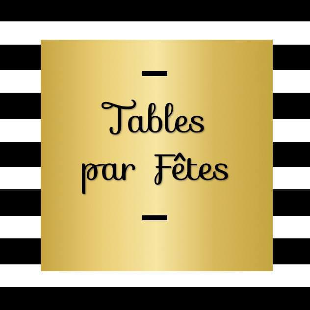 TABLES PAR FETES
