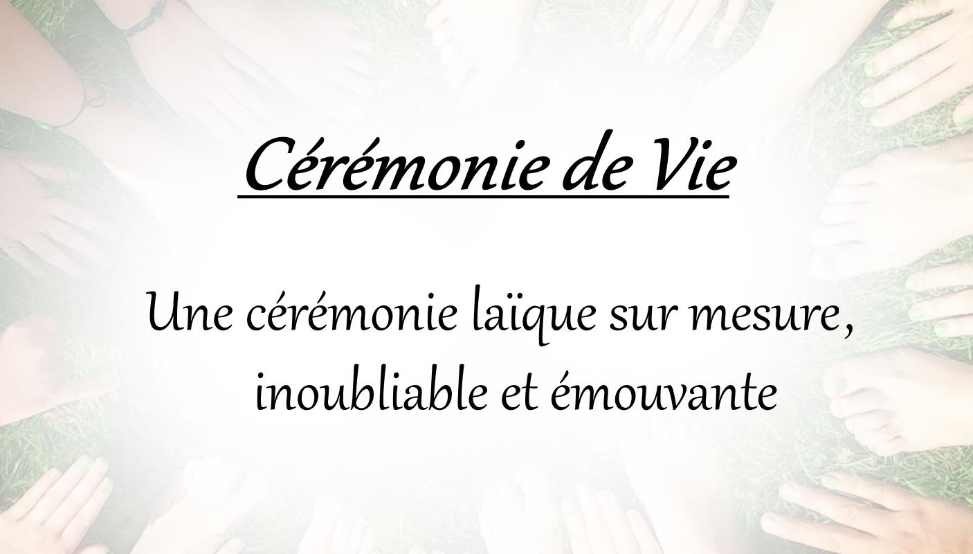 CEREMONIE DE VIE